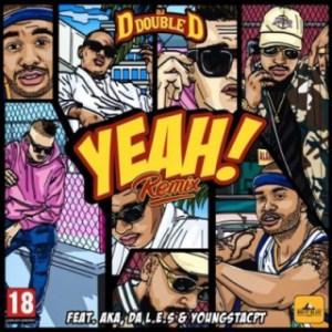 DJ D Double D - Yeah (Remix) ft. AKA, Da L.E.S & YoungstaCPT